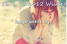 Laugh until I Cry (I've done this before, but it's been way way waaay too long) ~ # 58 on My Bucket List