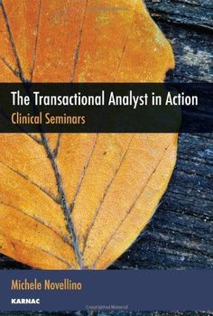 The Transactional Analyst in Action: Clinical Seminars by Michele Novellino, http://www.amazon.co.uk/dp/1780490704/ref=cm_sw_r_pi_dp_TBpMqb1KQ5T76