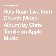 ‎Holy Roar: Live from Church (Video Album) by Chris Tomlin on Apple Music Chris Tomlin, Try It Free, Apple Music, Holi, Album, Songs, Live, Song Books, Music