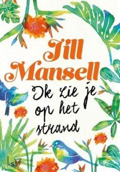 Ik zie je op het strand / Jill Mansell. - Lekker luchtige chicklit.