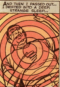 """And then I passed out and drifted into a deep strange sleep."" 