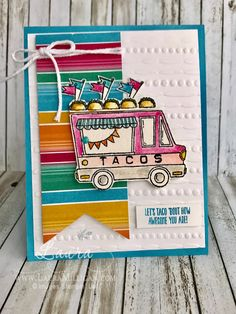 Fun Taco Food truck!  This is a set available for FREE with a $5o purchase.  Details and products are all on my blog!   Handmade cards, DIY cards, Paper crafting, Free Stamps, Saleabration, laura milligan, Stampin' Up!
