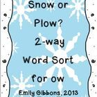 This is a two way sort activity for the vowel diphthong ow. It makes a great center. You'll receive: 2 sheets of word cards 1 recording sheet Thank...