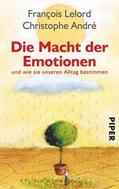 Die Macht der Emotionen: und wie sie unseren Alltag bestimmen, http://www.amazon.de/dp/3492246311/ref=cm_sw_r_pi_awdl_hiJ0vb0B8QC0T