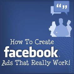 How To Create #facebookads That Really Work!
