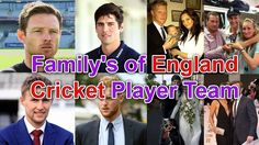 England Cricket Player Team Family - Wife, Children, Father, Mother, Sis...