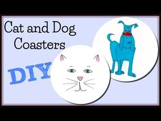 Cat and Dog Coasters DIY ~ Another Coaster Friday Craft Klatch - YouTube