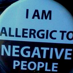 Negative people...