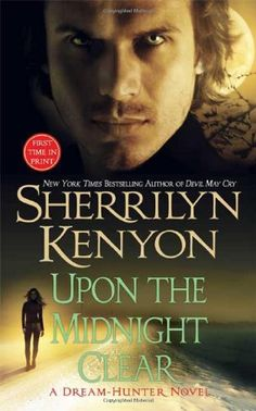 Upon The Midnight Clear (A Dream-Hunter Novel, Book 2) by Sherrilyn Kenyon,http://www.amazon.com/dp/0312947054/ref=cm_sw_r_pi_dp_.CIhtb08ZFH6JYJ5