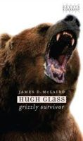 Hugh Glass : Grizzly Survivor  James D. McLaird #DOEBibliography