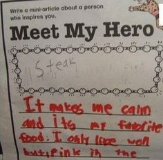 what i love about this is that this kid had something else...erased it...and decided STEAK was a better answer!!