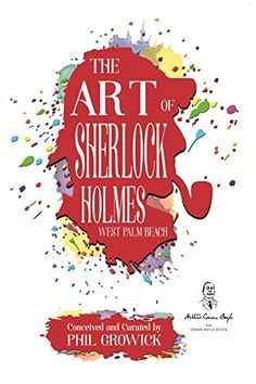 """Read """"The Art of Sherlock Holmes: West Palm Beach"""" by Phil Growick available from Rakuten Kobo. The Art of Sherlock Holmes is a totally unique experience. New Books, Good Books, Sherlock Holmes Book, Arthur Conan Doyle, Kindle App, I Love Reading, West Palm Beach, This Book, Free Apps"""