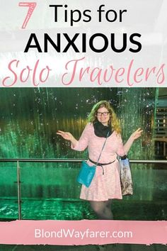 solo travelers | anxious travelers | solo female travel | travel tips | wanderlust | travel inspiration