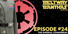 Beltway Banthas #24: The Imperial Conundrum
