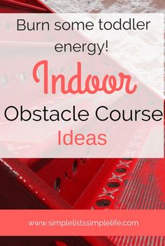 Indoor obstacle Course ideas for kids to burn energy and learn at the same time!