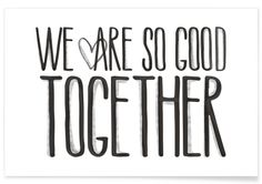 We Are So Good Together - Maren Kruth. Typorgraphy print for the lovers.