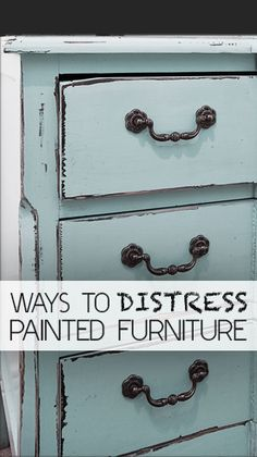 Ways to Distress Painted Furniture