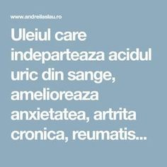 Uleiul care indeparteaza acidul uric din s lpange, amelioreaza anxietatea, artrita cronica, reumatismul si stopeaza poftele de tigari si alcool Doterra, Alter, Good To Know, Natural Remedies, Healthy, Feng Shui, Cardio, Pandora, Crafts
