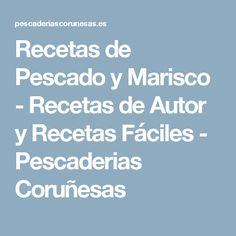 Recetas de Pescado y Marisco - Recetas de Autor y Recetas Fáciles - Pescaderias Coruñesas