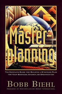 Master Planning: The Complete Guide for Building a Strategic Plan for Your Business, Church or Organization by Bobb Biehl. $0.87. Author: Bobb Biehl. Publication: July 1997. 288 pages. Publisher: Broadman & Holman Publishers (July 1997)