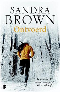 Ontvoerd. Marathonloper Emory Charbonneau verdwijnt tijdens een training in de bergen van North Carolina. Als haar man Jeff, boos na de zoveelste ruzie, veel te laat alarm slaat, is het spoor koud. Letterlijk: mist en zware sneeuwval isoleren de wildernis en maken een zoektocht onmogelijk. Terwijl de politie Jeff als verdachte begint te zien, komt Emory met hoofdletsel bij in een blokhut. Haar... Sandra Brown, Books To Read, My Books, Mystery Books, Romans, Thrillers, Detective, Things I Want, Reading