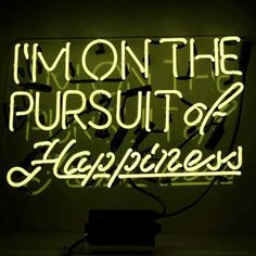 'Pursuit of Happiness' Neon Sign
