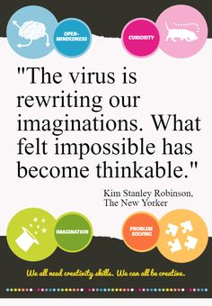 """The virus in rewriting our imaginations. What felt impossible has become thinkable."" Kim Stanley Robinson Kim Stanley Robinson, A Classroom, Infographics, Felt, Education, Memes, Creative, Felting, Info Graphics"