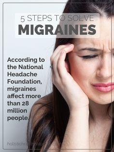 5 Steps To Solve Migraines | holistichealthnaturally.com