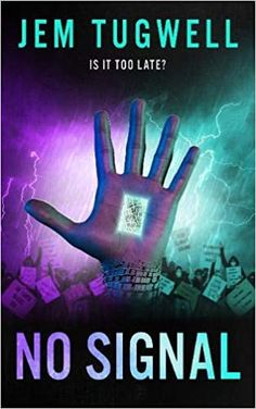No Signal by Jem Tugwell – EmmabBooks.com Book 1, This Book, Game Change, Crime Fiction, Thriller Books, Page Turner, Past Life, Augmented Reality, Change The World