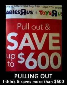 Toys R Us stipulates the savings of Pulling Out