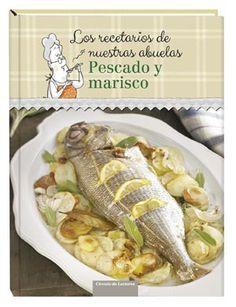 Los recetarios de nuestras abuelas. Pescado y marisco (Círculo de Lectores, 2014)