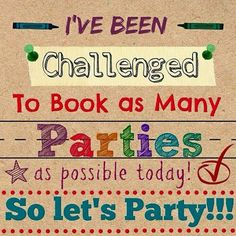 I've been challenged to do a booking blitz! Book a party with me! Hostess Wanted, Initials Inc, Mary Kay Party, Discovery Toys, Tastefully Simple, Facebook Party, Thirty One Gifts, 31 Gifts, Free Gifts