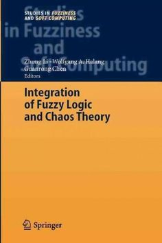 Integration of Fuzzy Logic and Chaos Theory