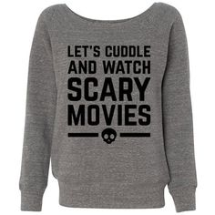 Let's Cuddle and Watch Scary Movies Wideneck Sweater Spooky Halloween... ($28) ❤ liked on Polyvore featuring tops, shirts, jumpers, sweaters, sweatshirt, grey, women's clothing, slouchy shirts, shirt tops and banded waist tops