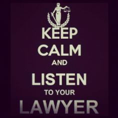 Listen to Your Lawyer! If you're listening them, you'll probably feel calmer any how. www.costnerlawfirm.com