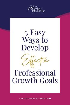 3 Easy Ways to Develop Effective Professional Growth Goals // Victoria Danielle -- #business Home Based Jobs, Work From Home Jobs, Business Opportunities, Business Tips, What Makes You Unique, Meaningful Life, Self Improvement Tips, Early Retirement, Color Theory