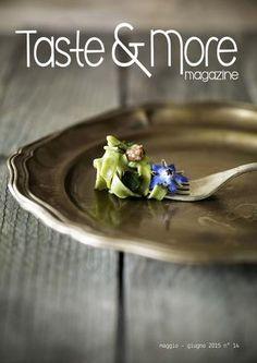 Taste&More Magazine maggio - giugno 2015 n° 14  Free food web Magazine. Rivista di cucina ed arte culinaria, deliziose ricette da ogni parte d'Italia e dal mondo