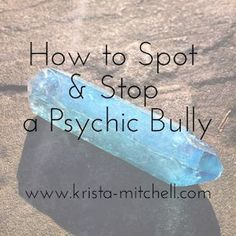 Every met a psychic bully? Learn how to spot one and six ways you can block them from affecting your energy. (scheduled via http://www.tailwindapp.com?utm_source=pinterest&utm_medium=twpin&utm_content=post90497249&utm_campaign=scheduler_attribution)
