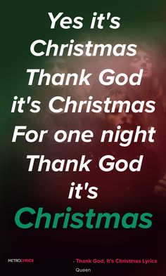 Queen - Thank God, It's Christmas Lyrics and Quotes  Oh my love we've had Our share of tears Oh my friends we've had Our hopes and fears Oh my friend it's been A long hard year But now it's Christmas Yes it's Christmas Thank God it's Christmas #Queen #ThankGodItsChristmas #Christmas #ChristmasSongs #ChristmasCarols #Christmasmusic #holiday #Lyrics #Quotes