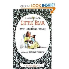 Little Bear by Elsa Holmelund Minarik and illustrated by Maurice Sendak. A favorite in our home!