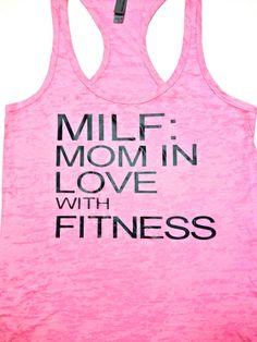 Mom In Love With Fitness Tank // Abundant Heart Apparel hahaha - cracks me up.