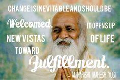 #Change is inevitable and should be welcomed. #MaharishiMaheshYogi #guru