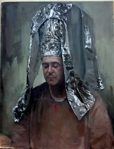 dat foil hat. (This makes me want to find a well ventilated studio and start painting in oils.)