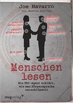 Menschen lesen: Ein FBI-Agent erklärt, wie man Körpersprache entschlüsselt: Amazon.de: Joe Navarro: Bücher
