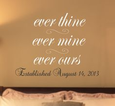 For the Home Romantic quote Ever Thine Ever Mine Ever Ours With Date of Wedding Vinyl Wall Decal on Etsy, $22.00