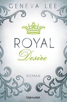 Royal Desire: Roman (Die Royals-Saga, Band 2) von Geneva Lee http://www.amazon.de/dp/3734102847/ref=cm_sw_r_pi_dp_rwHwwb1YGMNJW