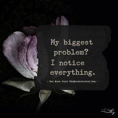 It is one of the biggest problem for people who notices everything that goes around them and thinks about that carefully, My Biggest Problem? Smart Quotes, Girly Quotes, Personal Trainer Quotes, Evil Person, Brand Archetypes, You Are Perfect, You Gave Up, The Dreamers, Everything