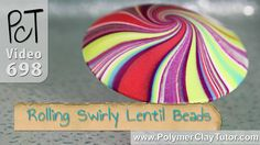 Tips For Rolling Perfect Swirly Lentil Beads