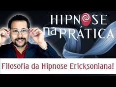 Hipnose na Prática - Filosofia da Hipnose Ericksoniana - YouTube