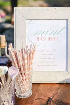 'Mint to Be' sign to go with your Mint Julep signature cocktail! | Photography: Cambria Grace Photography - cambriagrace.com   View entire slideshow: Kentucky Derby Wedding Details We Love on http://www.stylemepretty.com/collection/245/